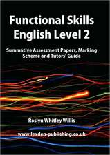 Functional Skills English Level 2:  Summative Assessment Papers, Marking Scheme and Tutors' Guide