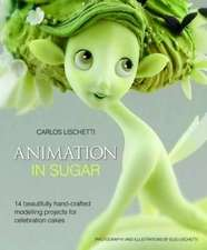 Animation in Sugar 14 Beautifully Hand-Crafted Modelling Projects for Celebration