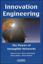 Innovation Engineering: The Power of Intangible Networks