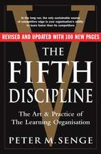 The Fifth Discipline: The Art and Practice of the Learning Organisation