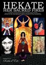 Hekate Her Sacred Fires:  Ancient Persian Goddess and Zoroastrian Yazata