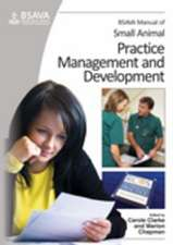 BSAVA Manual of Small Animal Practice Management and Development