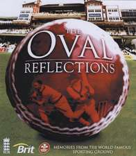 Oval Reflections: The Most Famous Sports Ground in the World