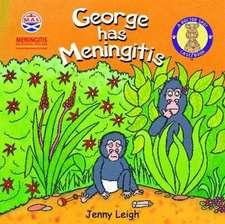 George has Meningitis