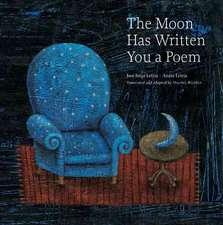 Letria, J: The Moon Has Written You a Poem