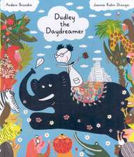 Brundin, A: Dudley the Daydreamer