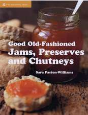 Good Old-Fashioned Jams, Preserves and Chutneys:  A Period Design Sourcebook