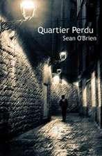 O'Brien, S: Quartier Perdu