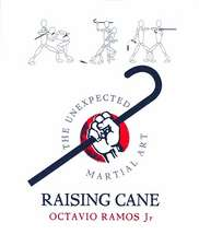 Raising Cane - The Unexpected Martial Art