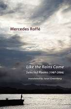 Like the Rains Come. Selected Poems 1987-2006