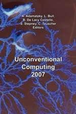 Unconventional Computing 2007