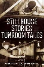 Stillhouse Stories-Tunroom Tales:  Powerful Restoration Through the Touch of the Holy Spirit
