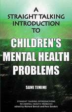 A Straight Talking Introduction to Children's Mental Health Problems:  Towards a Constructive Dialogue