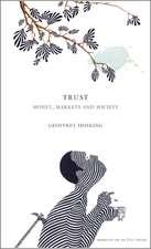 Trust: Money, Markets and Society