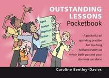 Bentley-Davies, C: Outstanding Lessons Pocketbook
