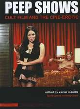 Peep Shows – Cult Film and the Cine–Erotic