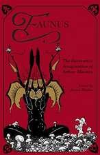 Faunus – The Decorative Imagination of Arthur Machen