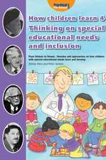 How Children Learn 4 Thinking on Special Educational Needs and Inclusion