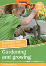 Bryce-Clegg, A: Planning for the Early Years: Gardening and