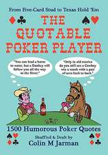 The Quotable Poker Player - Funny Poker Quotes from Stud to Hold Em