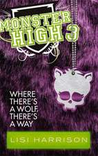 Monster High 03. Where There's a Wolf, There's a Way