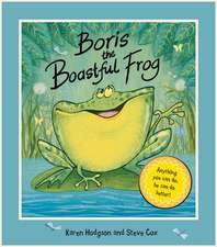 Boris The Boastful Frog