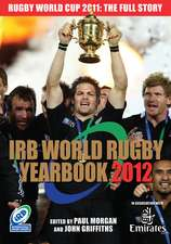 Irb World Rugby Yearbook 2012: Rugby World Cup 2011 Edition