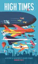 High Times: A History of Aviation