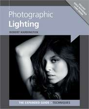 Photographic Lighting:  The Expanded Guide
