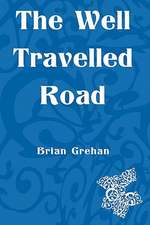 The Well Travelled Road