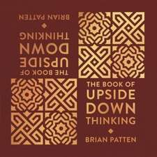 Patten, B: The Book Of Upside Down Thinking