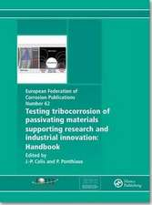 Testing Tribocorrosion of Passivating Materials Supporting Research and Industrial Innovation:  A Handbook