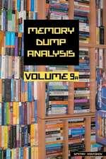 Memory Dump Analysis Anthology, Volume 9a