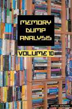 Memory Dump Analysis Anthology, Volume 10