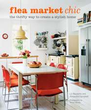 Flea Market Chic: The thrifty way to create a stylish home