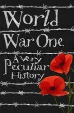 World War One: A Very Peculiar History(tm)