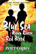 Blue Sea, Brown Rivers, Red Blood