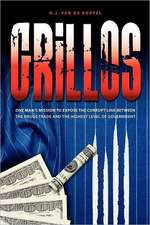 Grillos:  One Man's Mission to Expose the Corrupt Link Between the Drugs Trade and the Highest Levels of Government