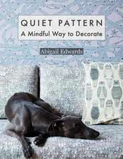 Quiet Pattern: A Mindful Way to Decorate