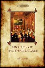 Brother of the Third Degree (Hardback):  An Occult Tale of Esoteric Initiation in the Western Mystery Tradition (Aziloth Books)