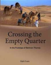Crossing the Empty Quarter: In the Footsteps of Bertram Thomas