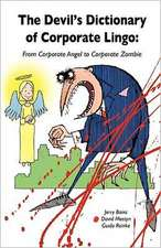 Devil's Dictionary of Corporate Lingo:  From Corporate Angel to Corporate Zombie