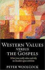 Western Values Versus the Gospels - What Jesus Really Values and Why We Shouldn't Agree with Him:  The Comic Book