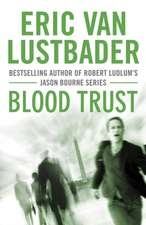 Lustbader, E: Blood Trust