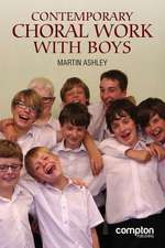 Contemporary Choral Work with Boys