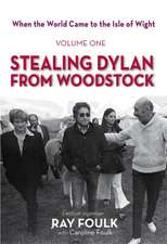 Stealing Bob Dylan from Woodstock:  When the World Came to the Isle of Wight