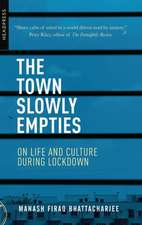 The Town Slowly Empties: On Life and Culture during Lockdown