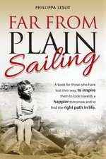 Far from Plain Sailing:  Testimonies of Faith & Perseverance