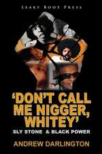 'Don't Call Me Nigger, Whitey'
