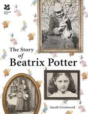 The Story of Beatrix Potter:  Plants, Animals and Wildlife That Are Good for Your Garden